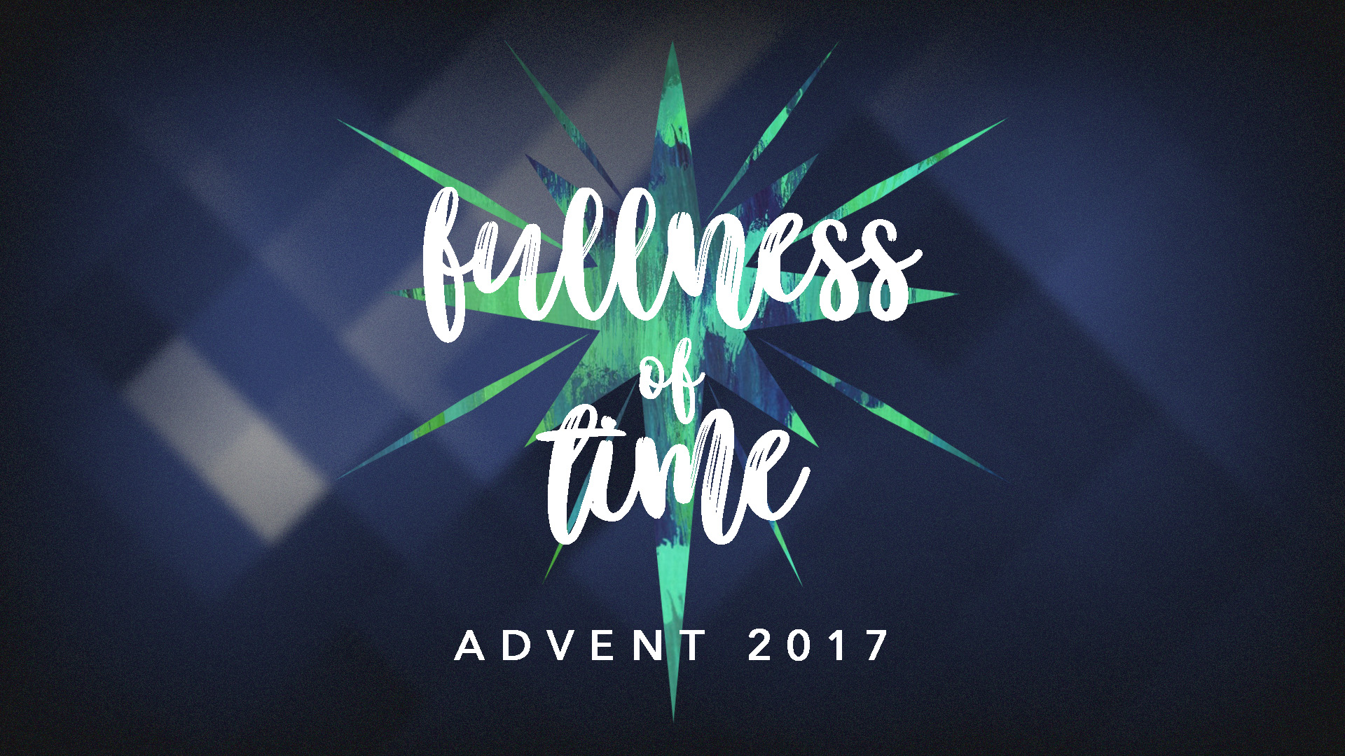 Fullness of Time: Advent 2017