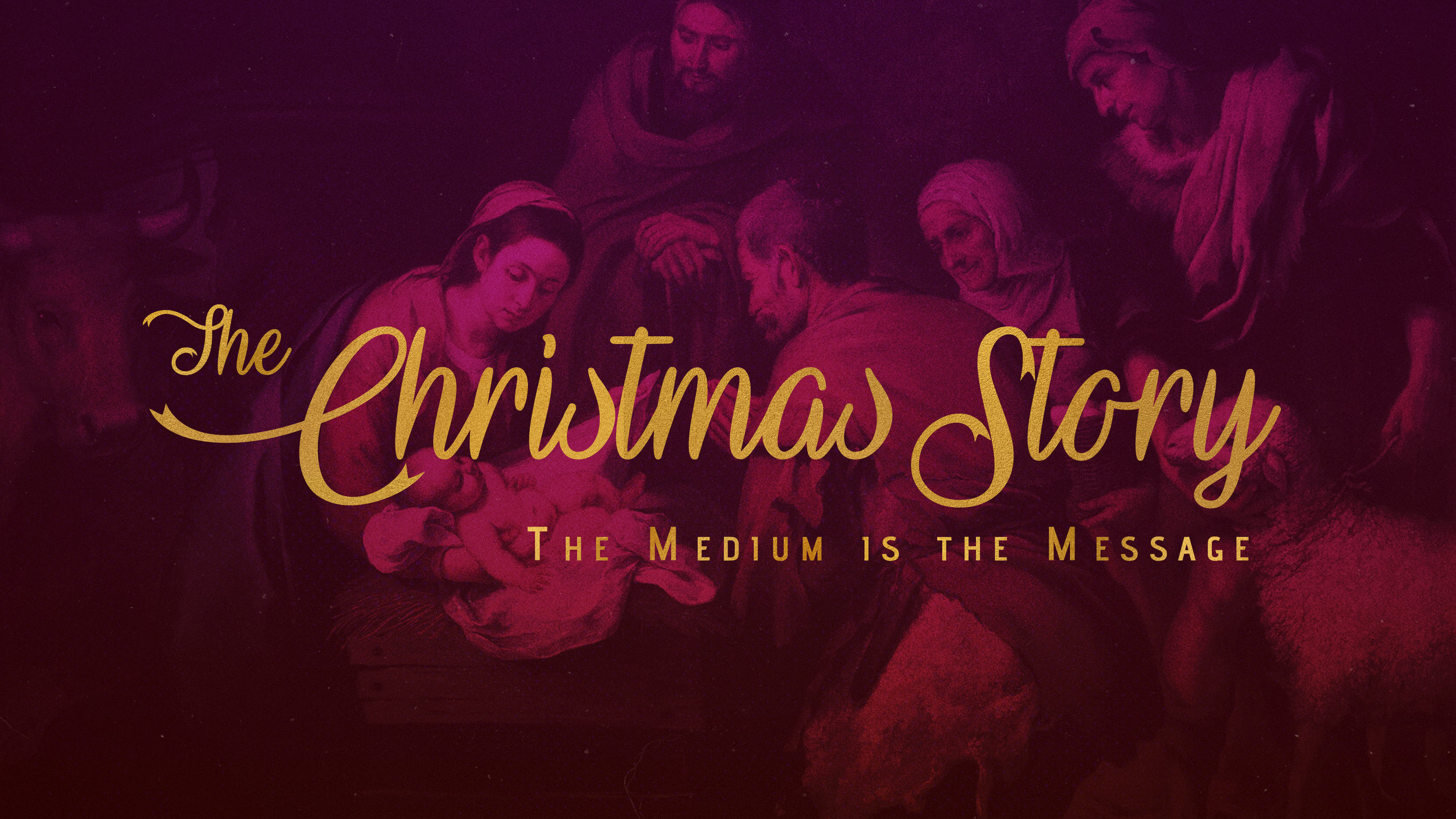 The Christmas Story:  The Medium is the Message