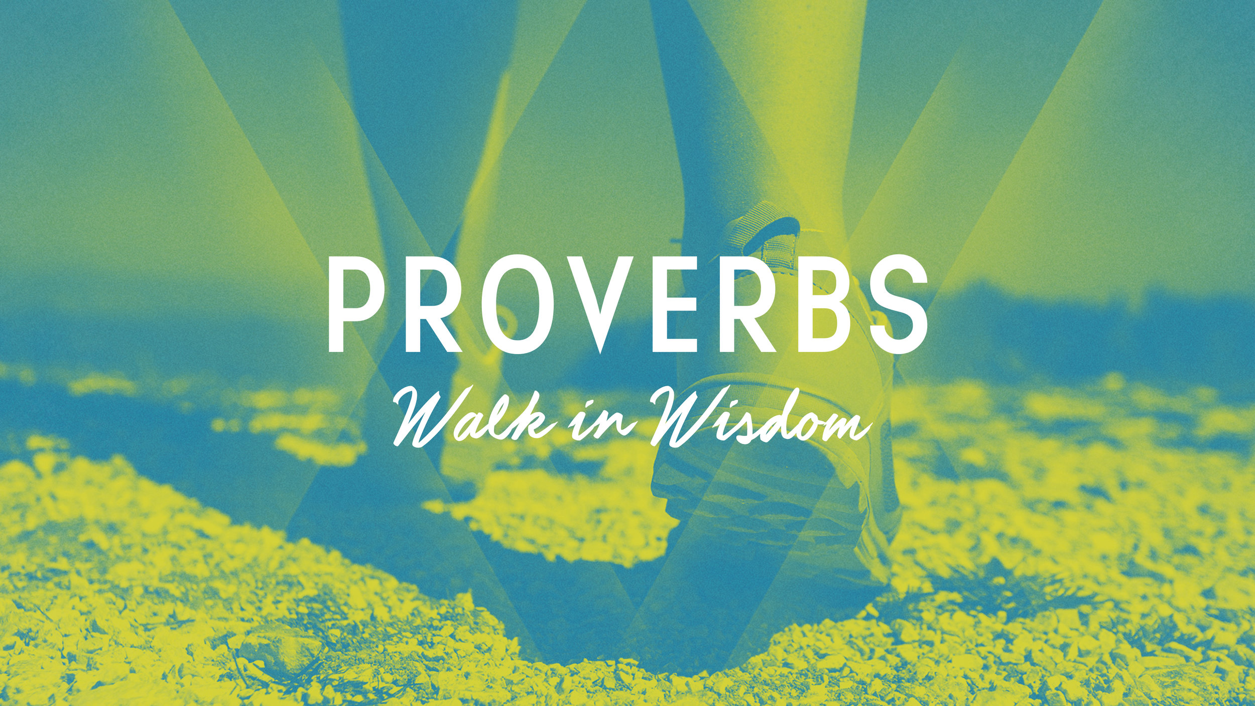 Proverbs:  Walk in Wisdom
