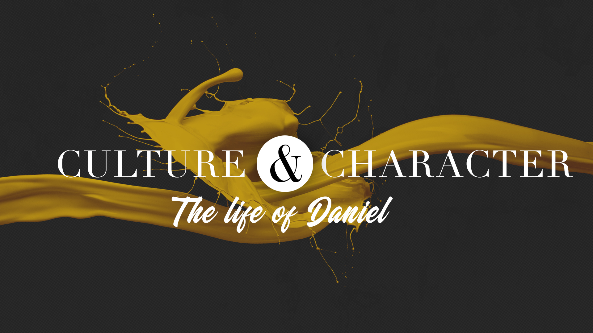Culture & Character: The life of Daniel