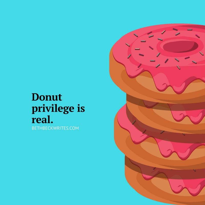 Donut privilege is real.-2.jpg