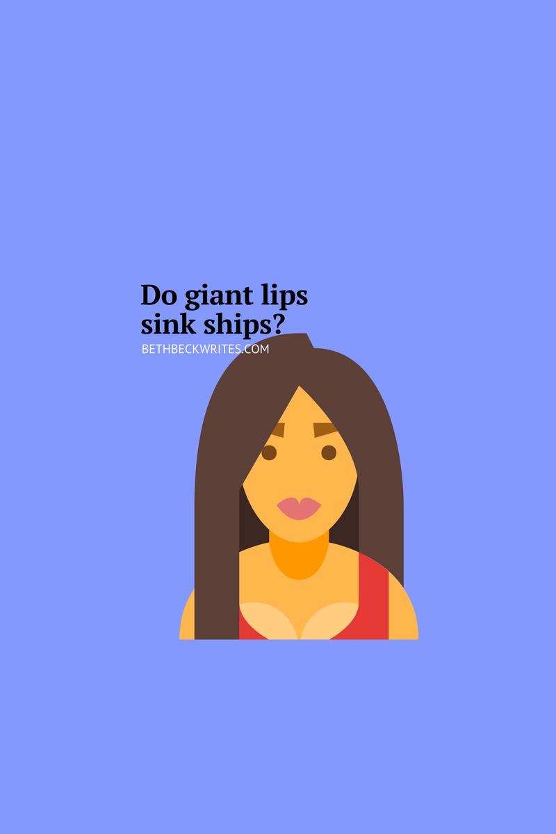 do giant lips sink ships?-6.jpg