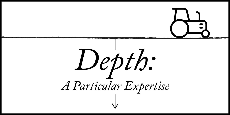 Depth: A Particular Expertise