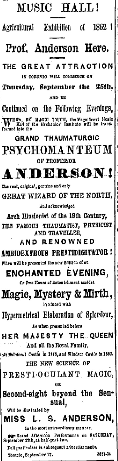 Advertisement for Professor Anderson's magic performances at the Music Hall, Mechanic's Institute in Toronto during the Agricultural Exhibition of 1862 in Toronto. From the Global and Mail, 19 September, 1862.