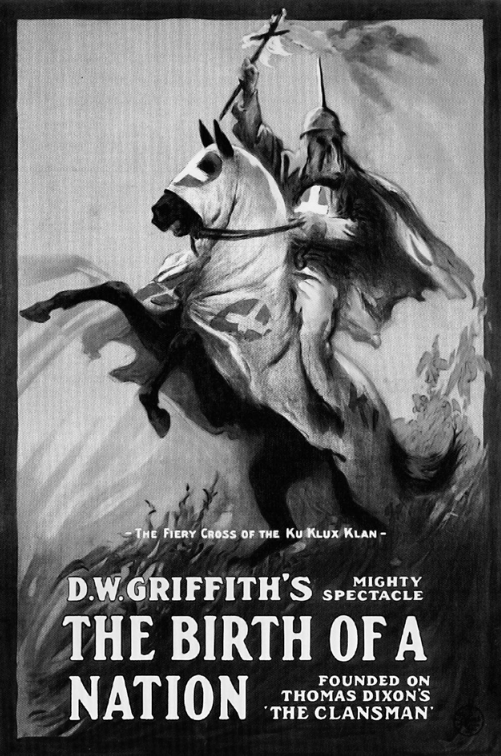 Poster for D.W. Griffith's 'mighty spectacle'  The Birth of a Nation ( 1915).