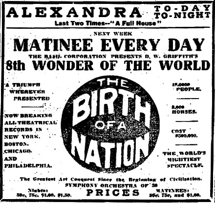 "Ad for D.W. Griffith's The Birth of a Nation (""8th Wonder of the World) playing at the Royal Alexandra Theatre in Toronto. From the Toronto Star, September 18, 1915."