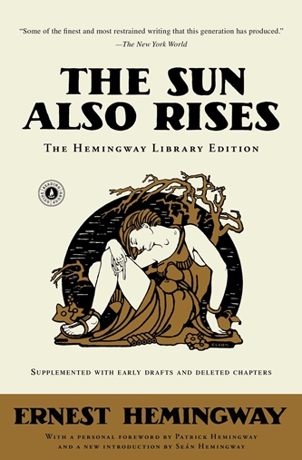 The Sun Also Rises,  by Ernest Hemingway.