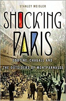 Shocking Paris: Soutine, Chagall and the Outsiders of Montparnasse,  by Stanley Meisler.