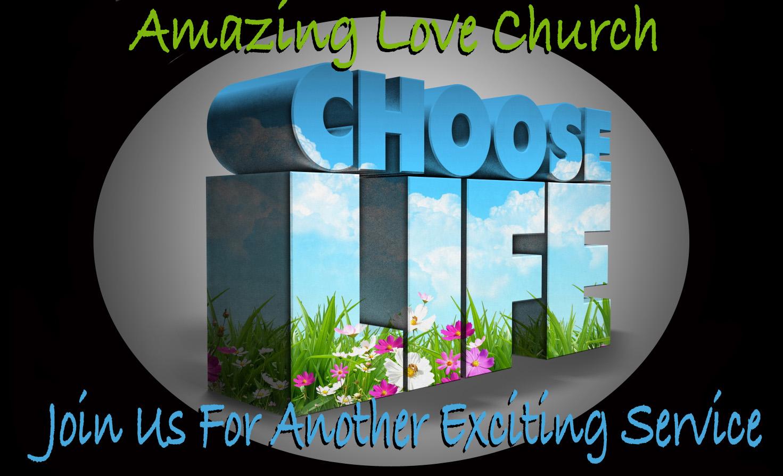 Amazing_Love_Choose_Life .jpg
