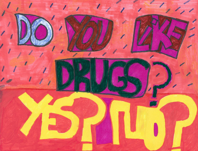 Do you like Drugs copy.JPG