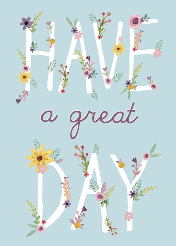 Have A Great Day quote from Pinterest.