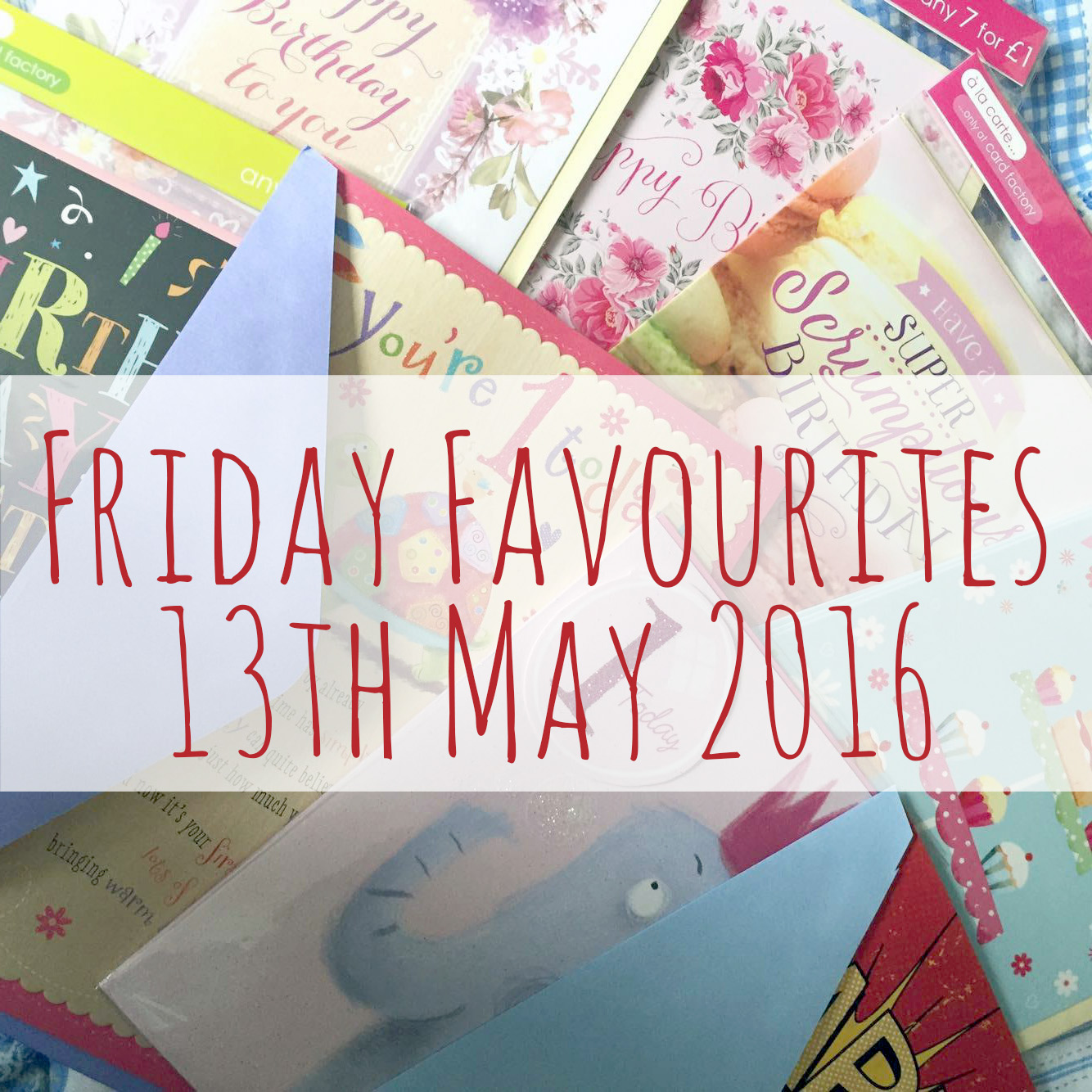 Friday Favourites 13th May 2016