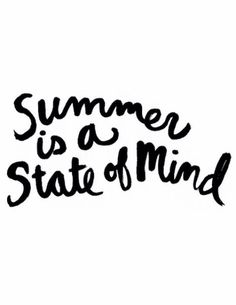 Summer Is A State Of Mind - pinned from here!