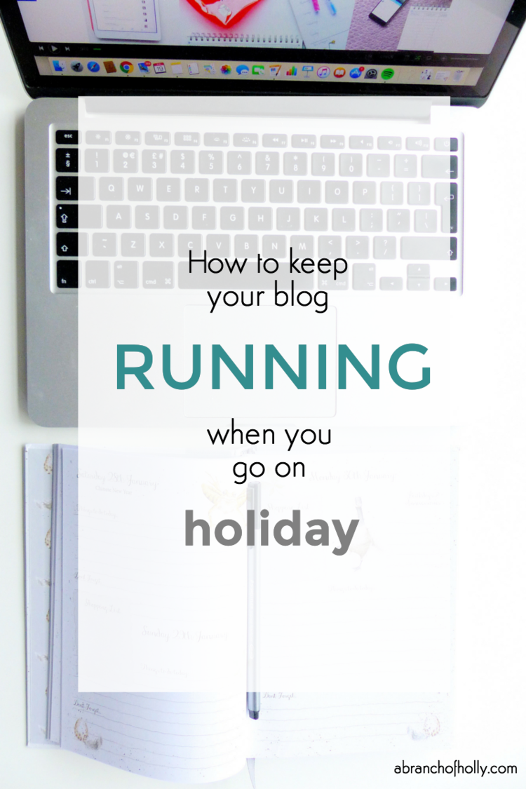 Image belongs to A Branch of Holly from the blog post - How To Keep Your Blog Running When You Go On Holiday.