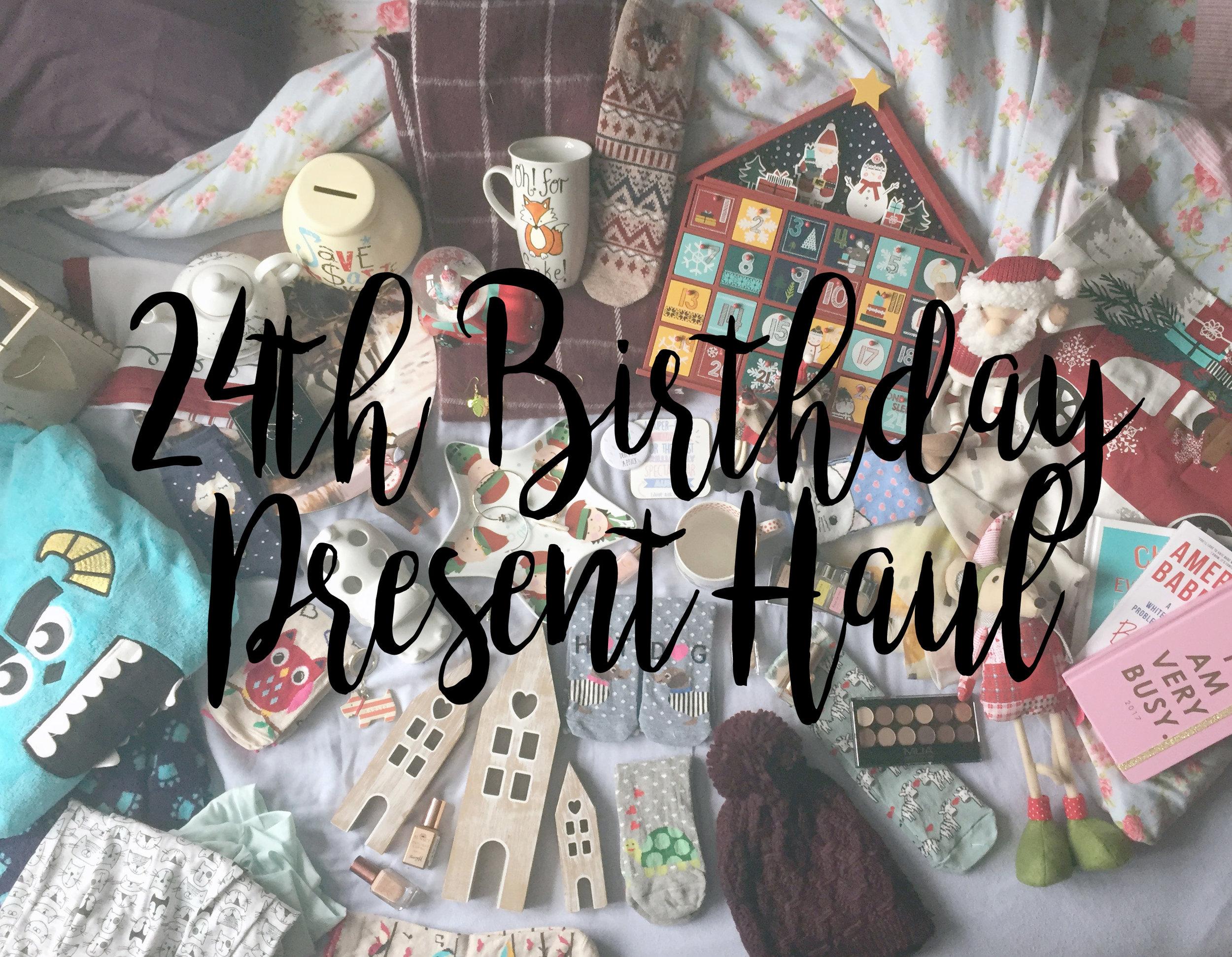 24th Birthday Present Haul.