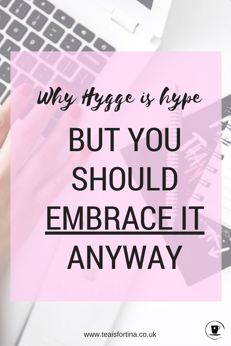 Why 'hygge' is hype but you should embrace it anyway first appeared on TeaIsForTina.