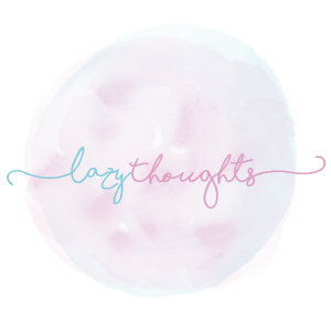 Lazy Thoughts - Blog;www.lazythoughts.co.ukTwitter;@lzythoughtsInstagram;@lzythoughts  Pinterest;@lzythoughtsFacebook;@lazythoughtsblog