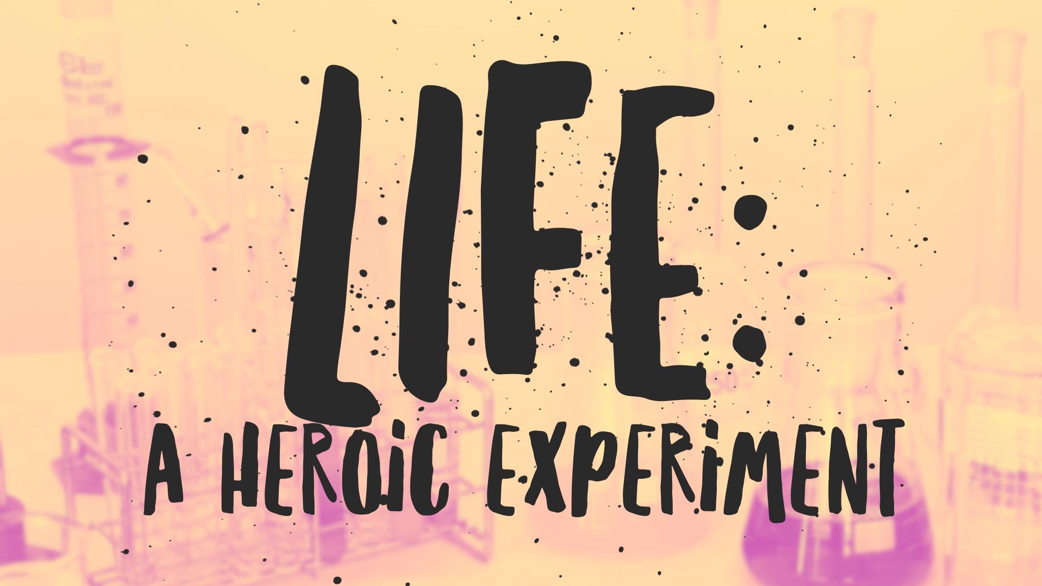 heroic experiment