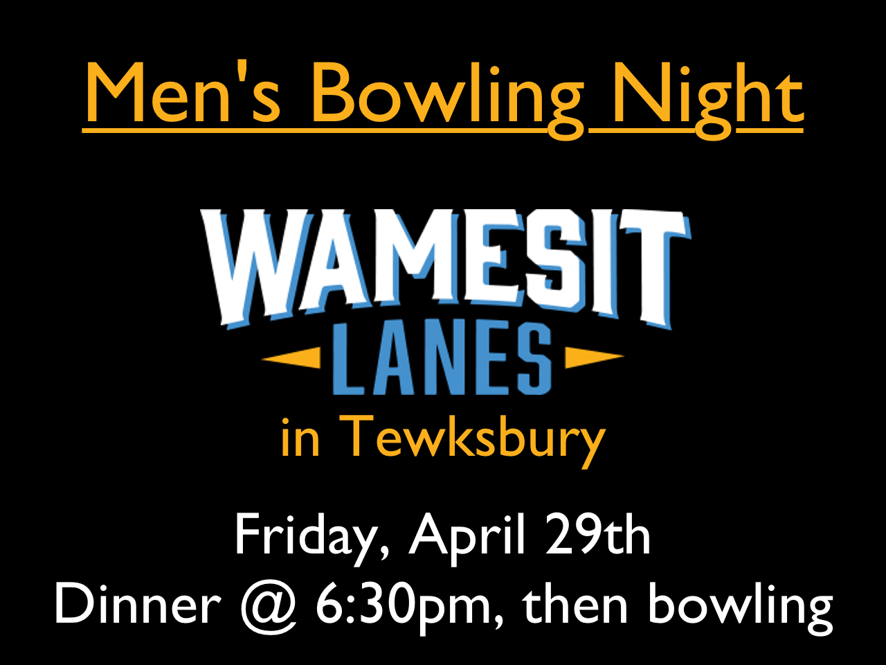 Join the men of BrookRidge on Friday, April 29th,for a night out of dinner & bowling at Wamesit Lanes in Tewksbury, MA. Meet there for dinner at 6:30pm and stay for some bowling.For more info, contact Chris Salamone at 781-589-0549.