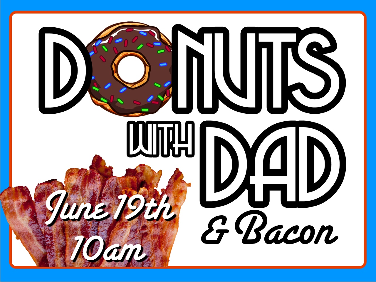 Join us on Father's Day as we celebrate Dads with donuts and bacon before worship! We hope to see you there!