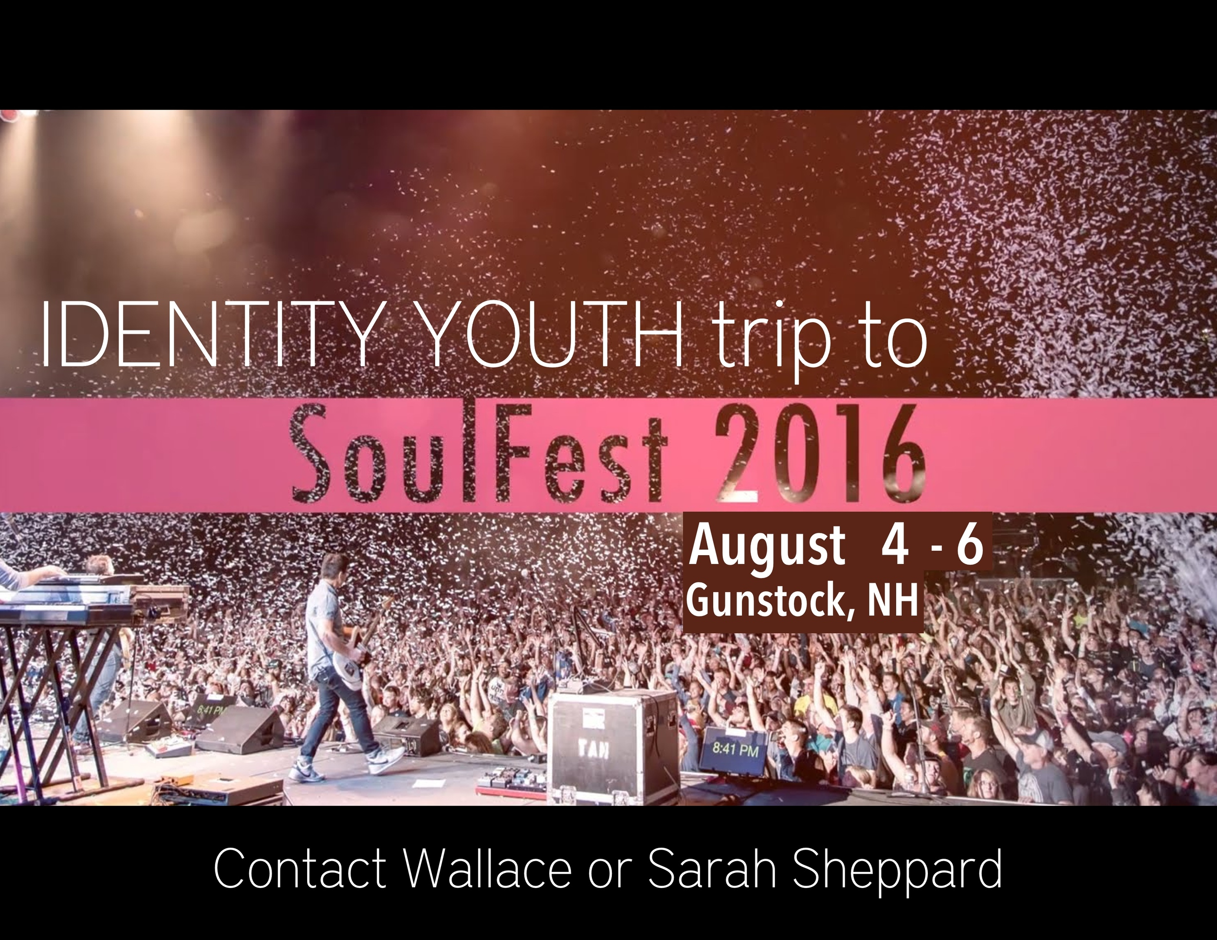Identity Youth is planning a trip to New England's biggest outdoor Christian music festival this August 4th-6th in Gunstock, NH!Please contact Wallace or Sarah Sheppard for more info.You can shoot an email to wallace_c_sheppard@yahoo.com.