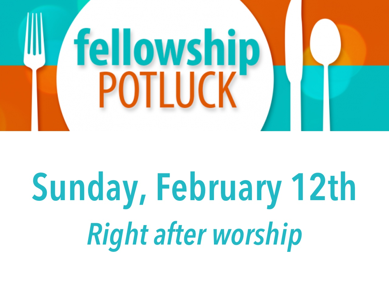 Stay after worship for a time of food and fellowship!