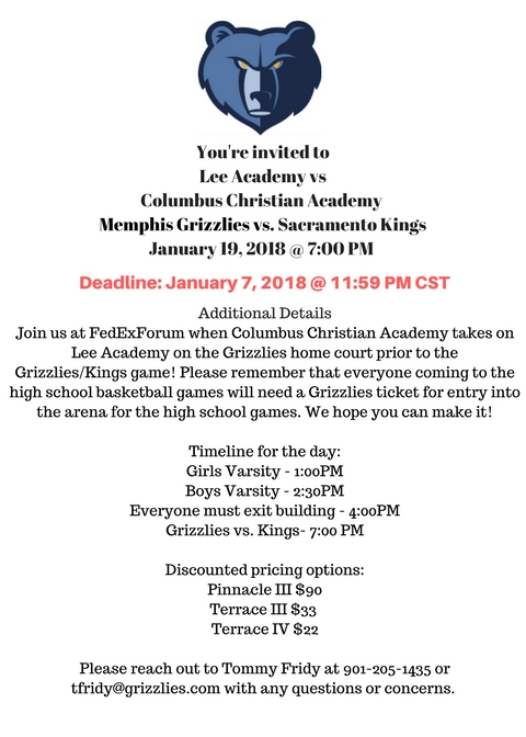 You're invited toColumbus Christian Academy vs Lee AcademyMemphis Grizzlies vs. Sacramento KingsJanuary 19, 2018 @ 7-00 PM CST (1).jpg