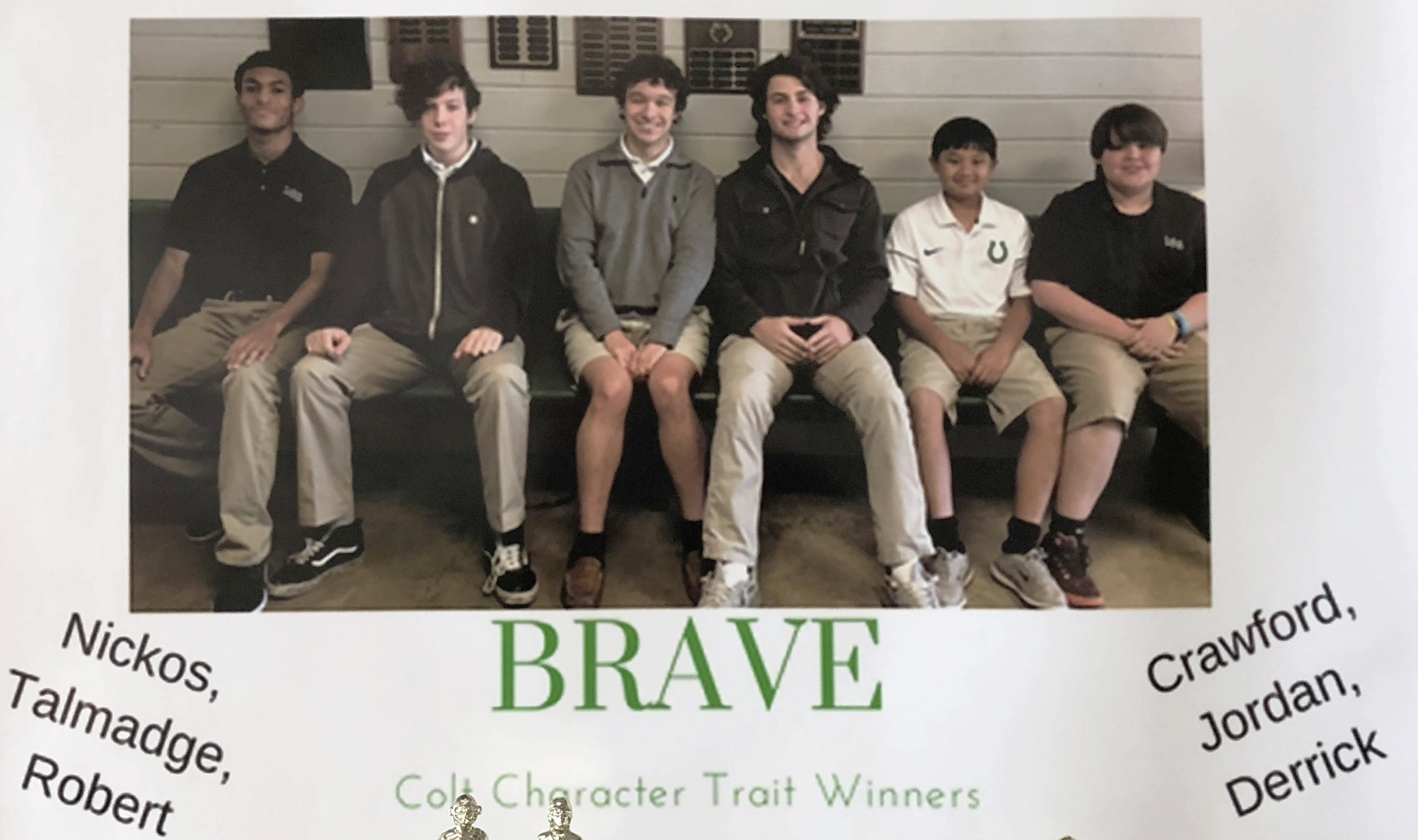 Brave:  7th Grade - Jordan Wong, 8th Grade - Derrick Ashmore, 9th Grade - Nickos Nolan, 10th Grade - Talmadge Lewis, 11th Grade - Crawford Allen, 12th Grade - Robert Noe