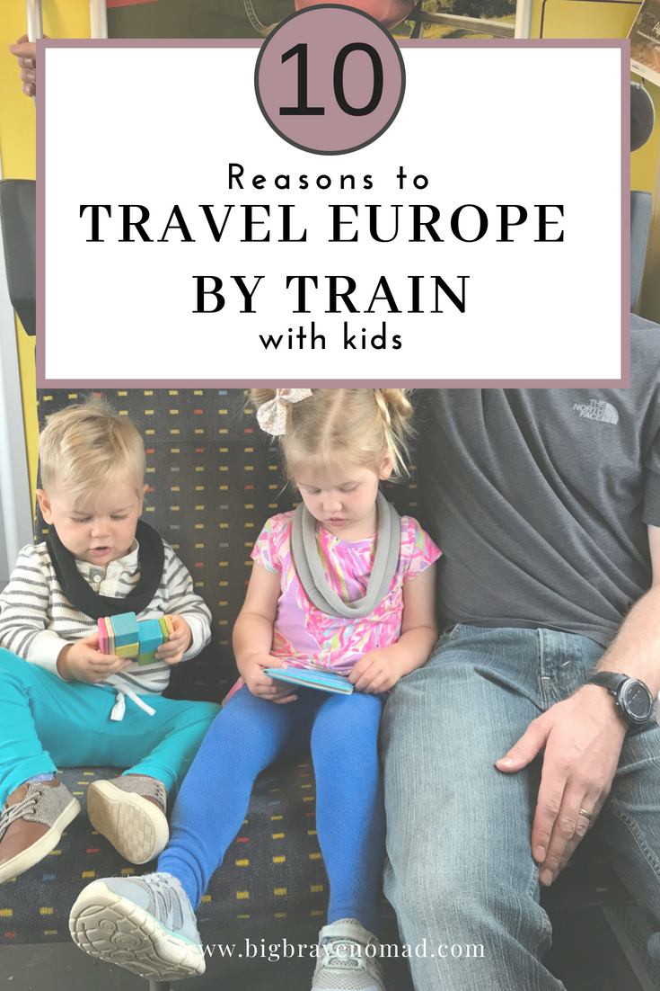 Traveling by train in Europe with children is so easy. Let the train do the work for you. Bring those babies, toddlers & kids along for a memorable journey while you relax! #bigbravenomad #familytravel #eurorail