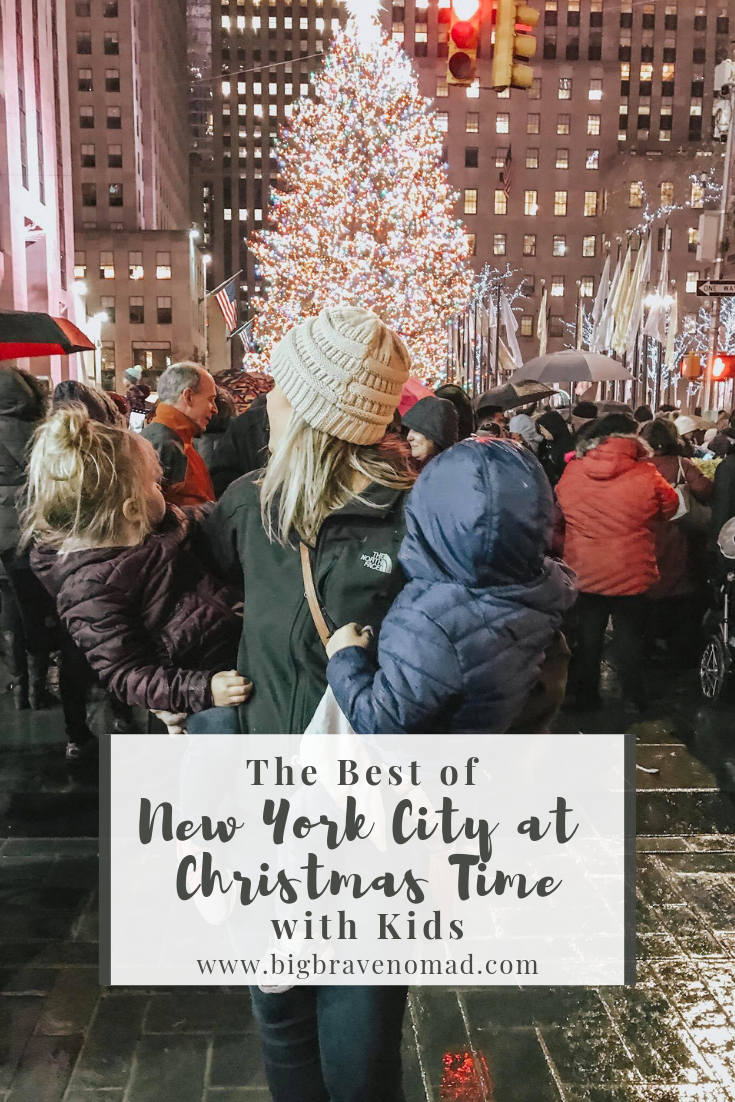 New York During Christmas Time.The Best Of New York City With Kids At Christmas Big Brave