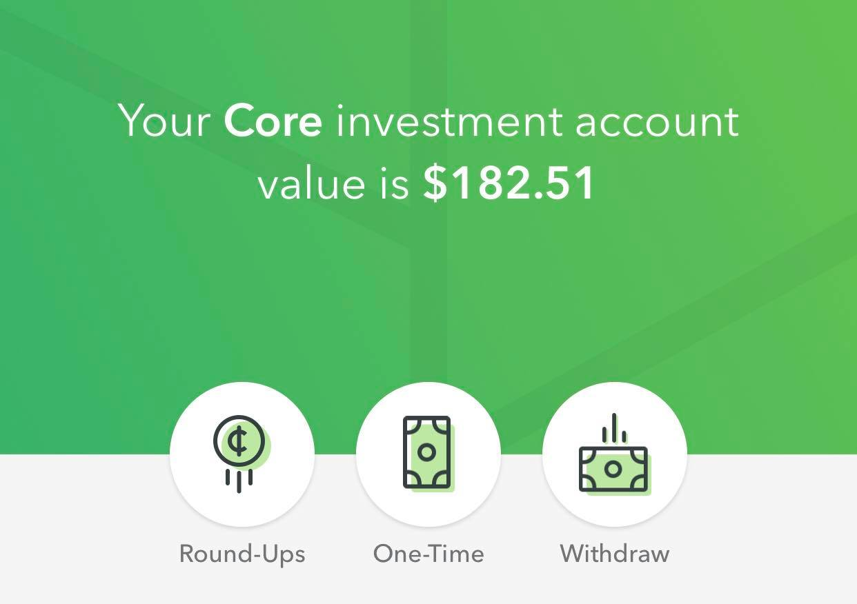 My acorns account is growing without me doing anything. It rounds up my purchases and puts it into my account.
