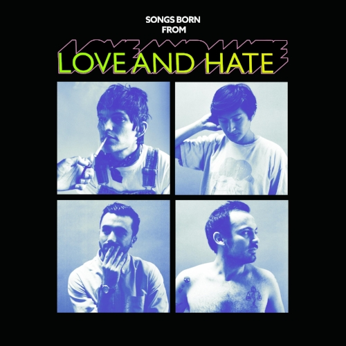 'Songs Born From Love and Hate' EP out now.