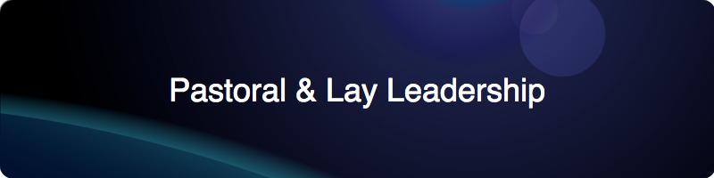 pastoral and lay leadership
