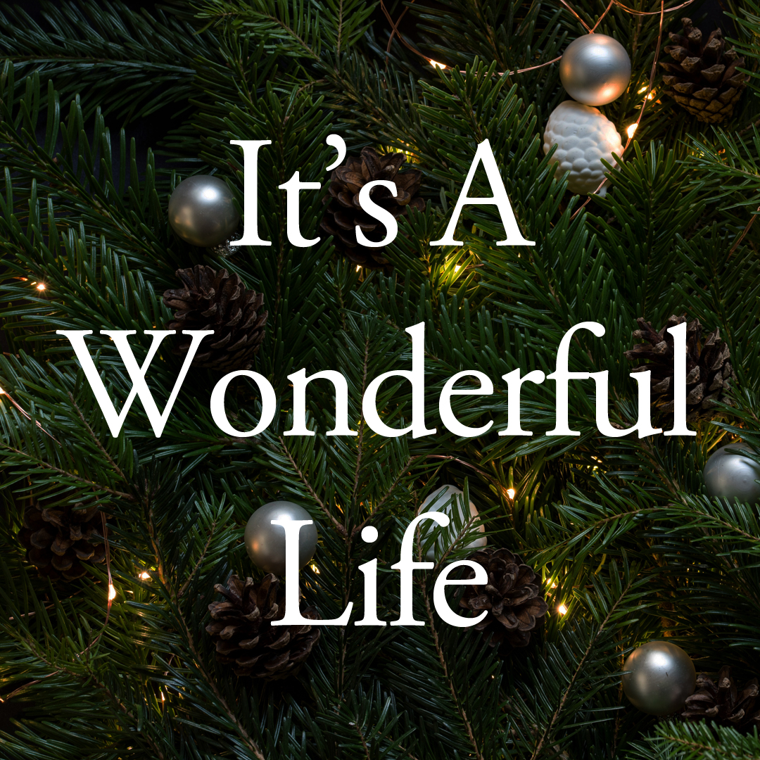 "Buy or rent a copy of ""It's a Wonderful Life"" and focusing on the value of life and the power of serving others"