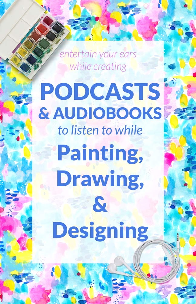 podcasts and audiobooks for creatives painting drawing designers