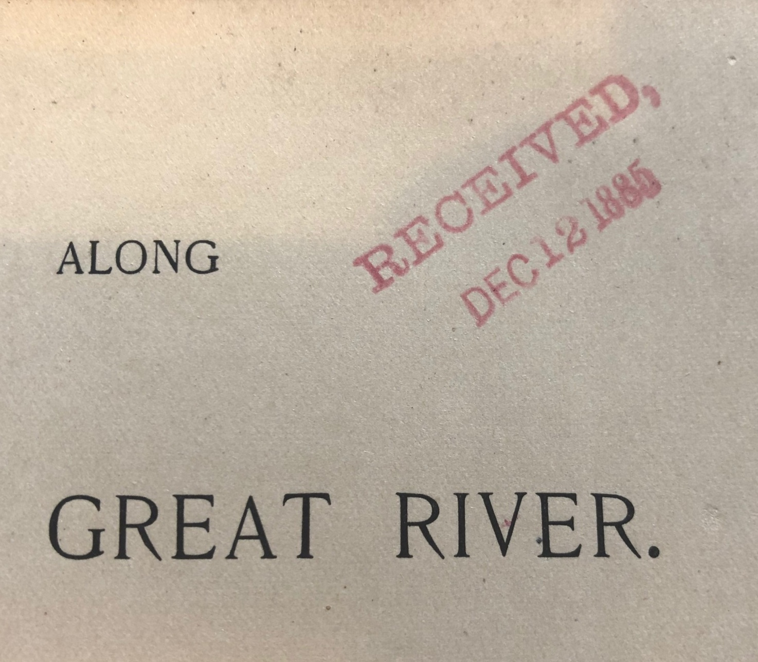 "How many libraries have their books with the original ""Received Dec 12, 1885"" stamp?"