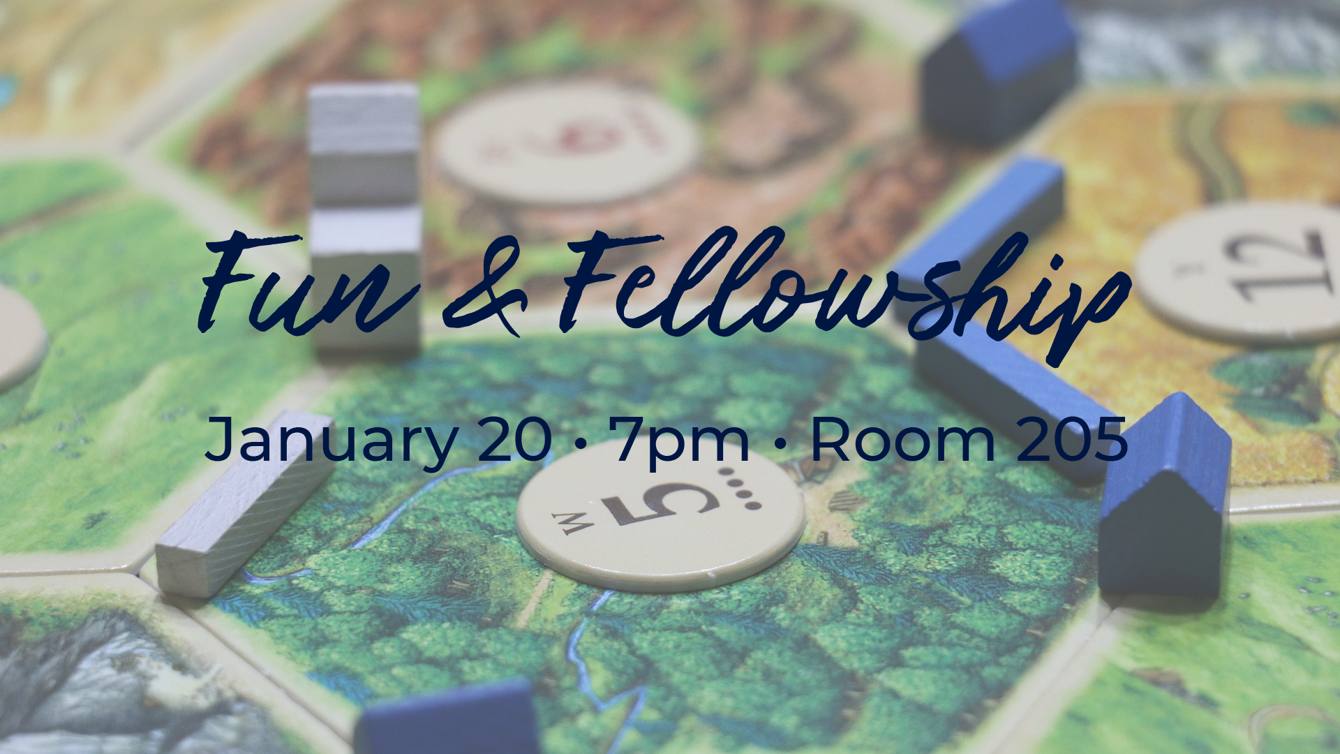 Fun & Fellowship Night - January 20th, 2018 at 7pm in Room 205