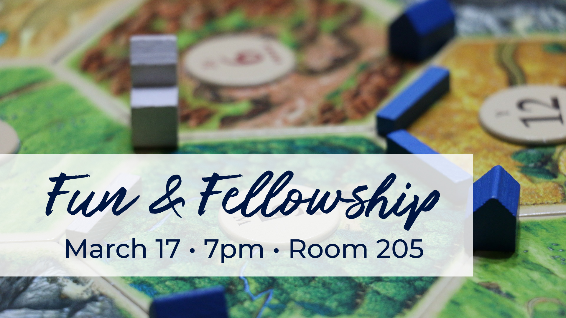 Fun & Fellowship Game Night on March 17th in Room 2015 at CCE