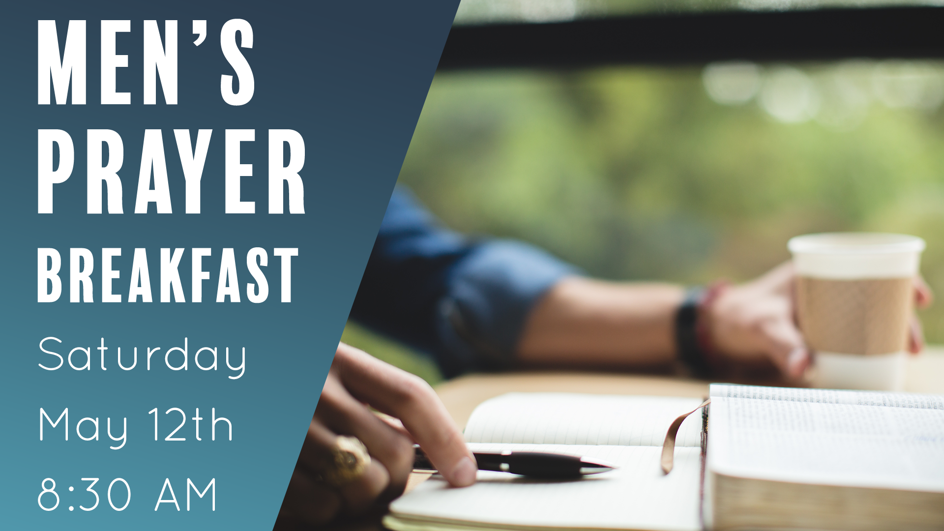 Men's Prayer Breakfast in the cafe on May 12th at 8:30am