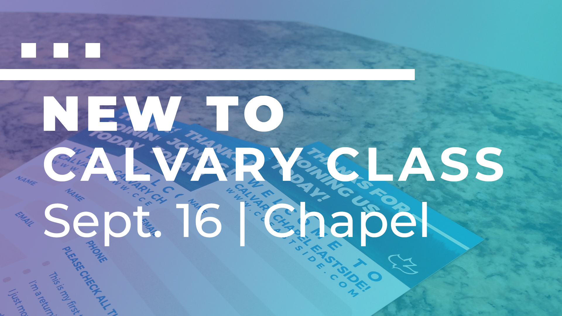 New to Calvary Class Slide Sept. 2018.png