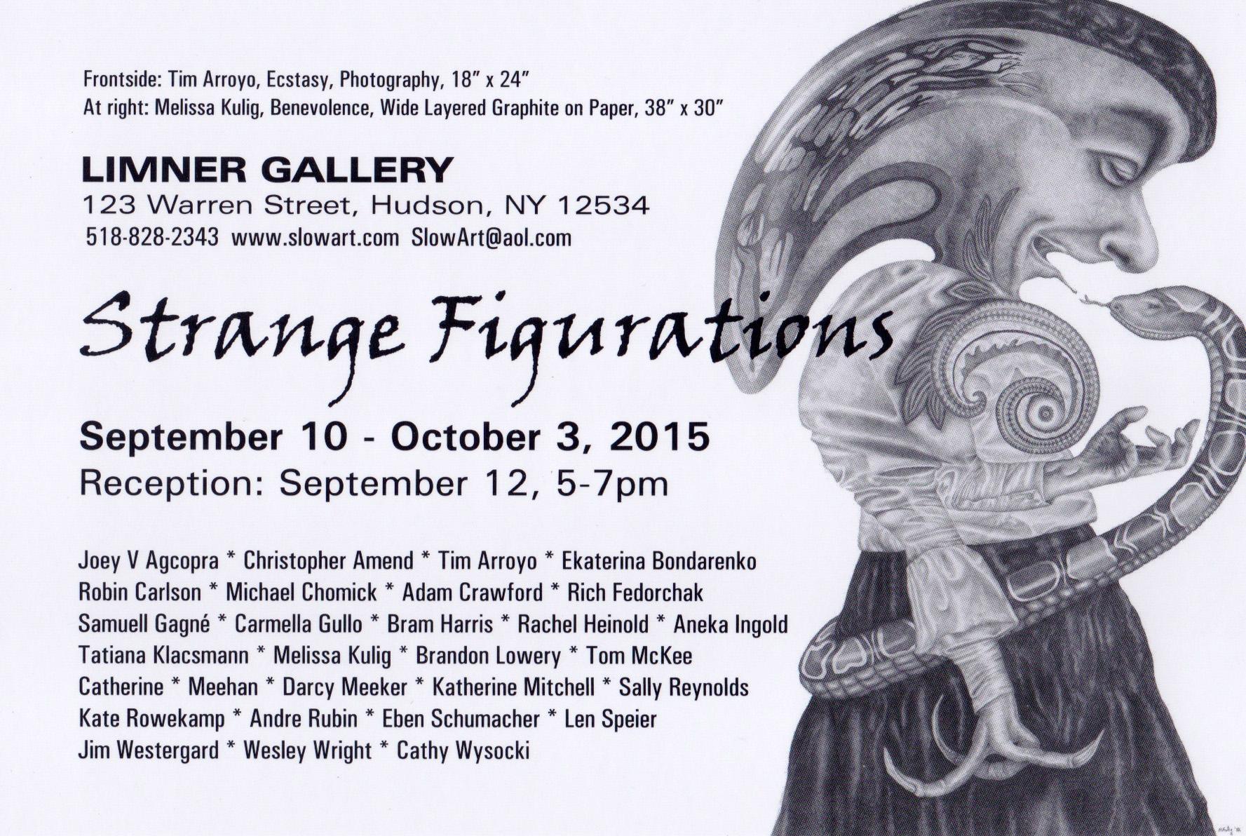 Strange Figurations  Reception: Saturday, September 12, 5-7 pm  September 10 - October 3, 2015  Limner Gallery  123 Warren Street  Hudson, NY 12534