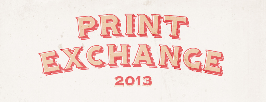 The Print Exchange  September 2013  Robert Blackburn Printshop  New York, New York 10018  July 26-28, 2013  Graphic Arts Workshop  San Francisco, California 94107