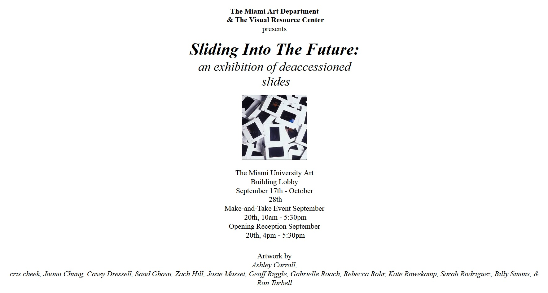 Sliding into the Future  September 17 - October 28, 2018 Miami University 124 Art Building Oxford, OH 45056
