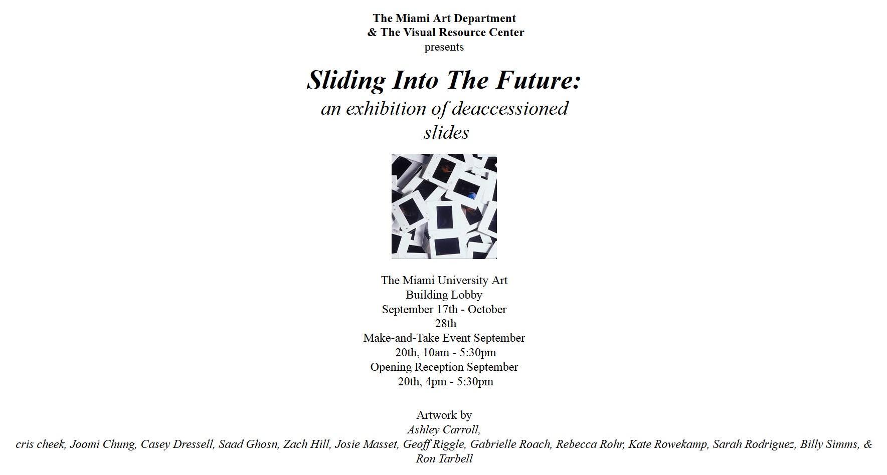 Sliding into the Future  September 17 - October 28, 2018 Miami University 124 Art Building Oxford, OH 45056