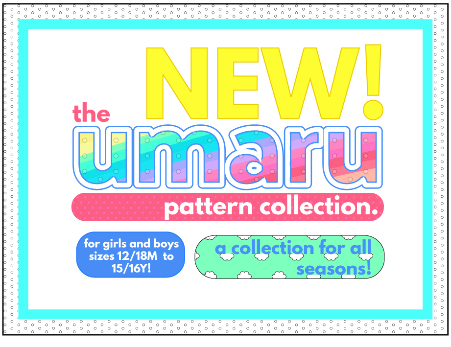 the umaru collection by sew chibi designs. patterns for all genders, kids of all ages, and for all seasons