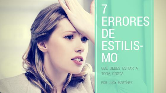 7 Errores de Estilismo. Lucy Martinez Interiorismo