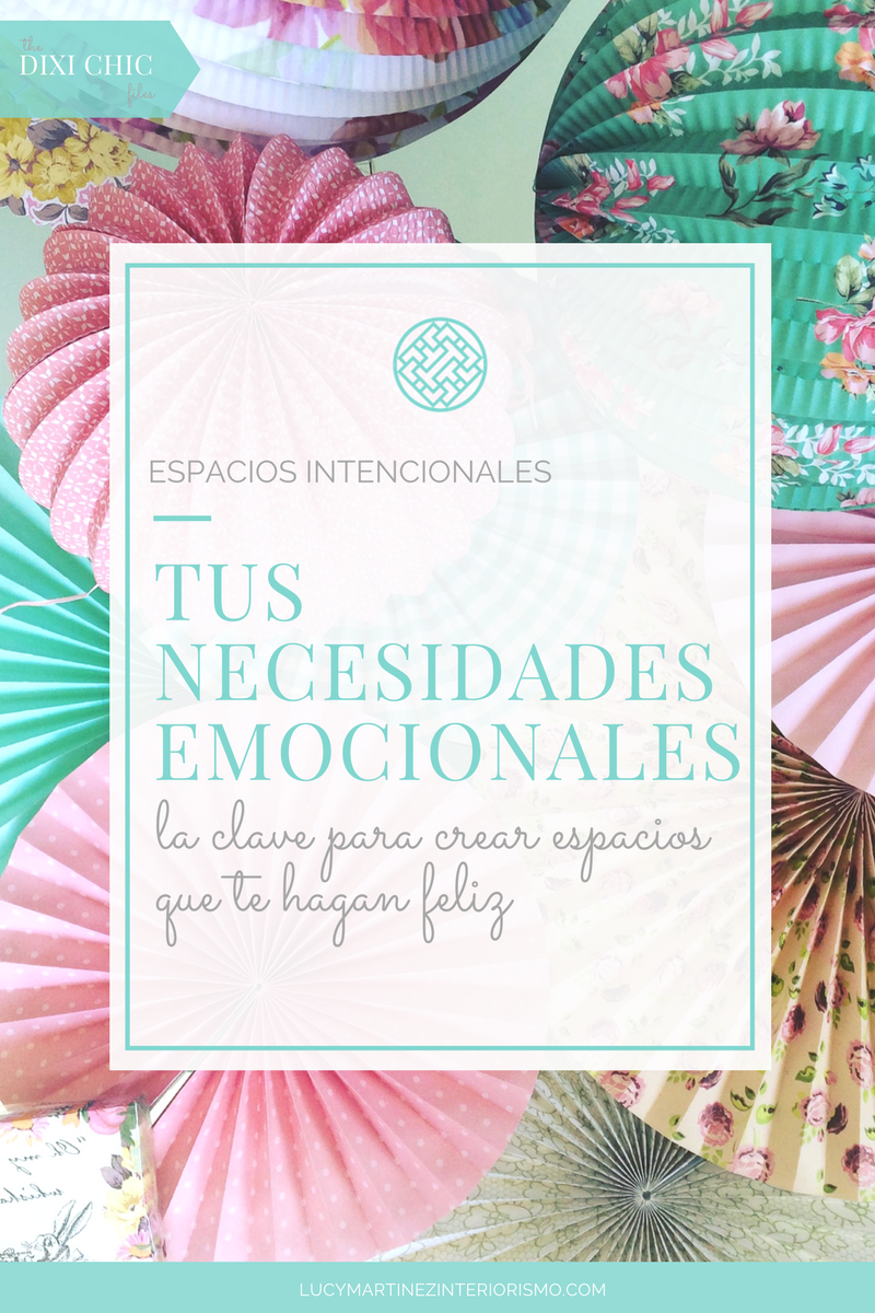 Tus necesidades emocionales la clave para crear espacios que te hagan feliz.