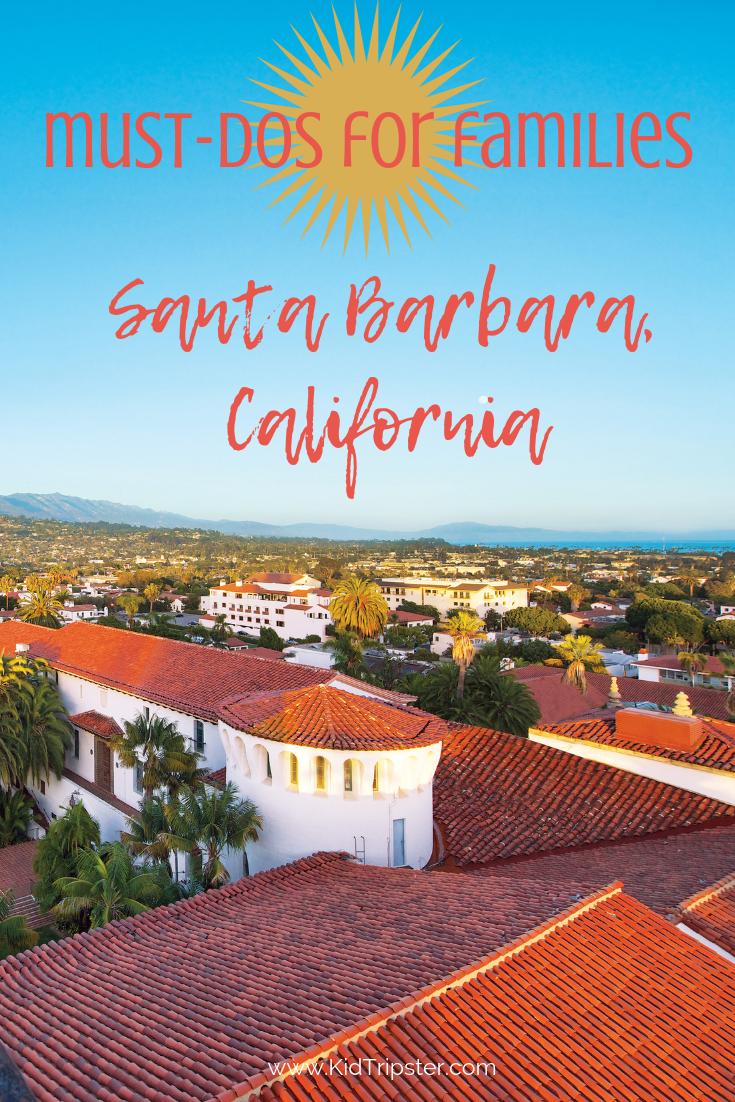Family vacation to Santa Barbara, California