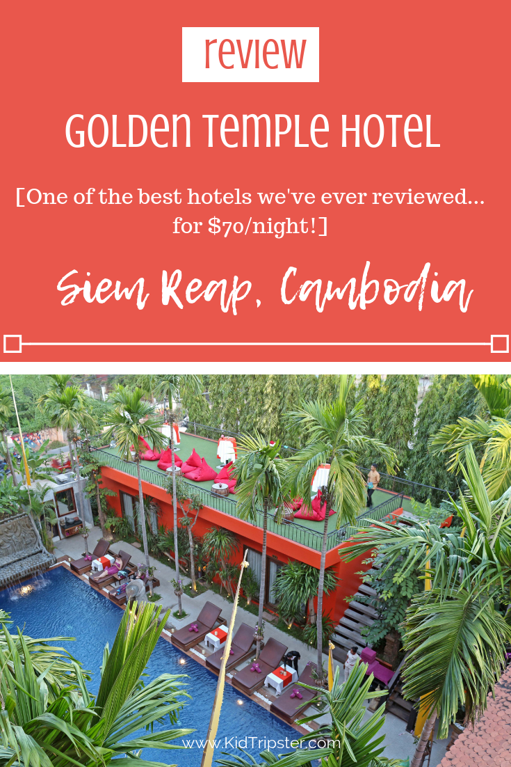 Family vacation to Siem Reap, Cambodia, at Golden Temple Hotel