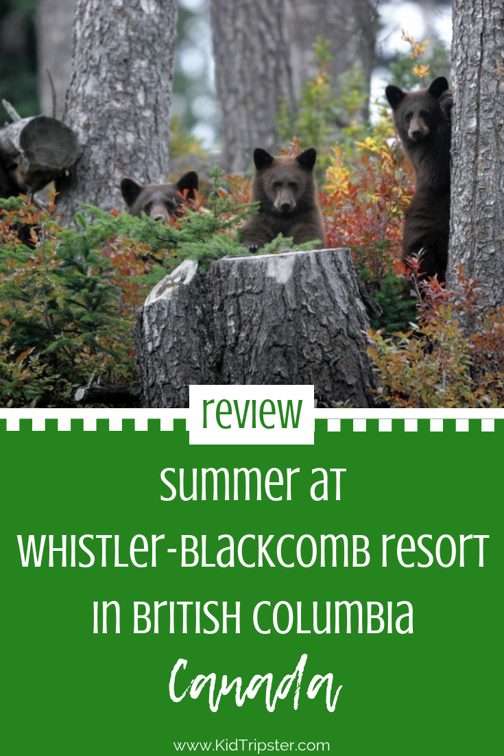 Summer family vacation to Whistler-Blackcomb Resort, British Columbia, Canada